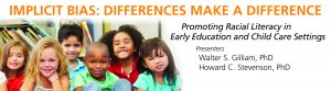 IMPLICIT BIAS: DIFFERENCES MAKE A DIFFERENCE -- Promoting Racial Literacy in Early Education and Child Care Settings with Walter S. Gilliam, PhD and Howard C. Stevenson, PhD (The 2017 Child Care Conference) @ Wilson Chapel