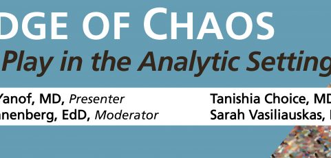 2018 Fall Academic Lecture – The Edge of Chaos: Play in the Analytic Setting with Judith Yanof, MD