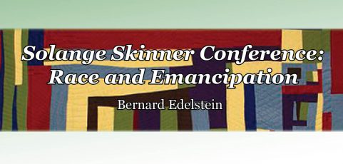Solange Skinner Conference: Race and Emancipation
