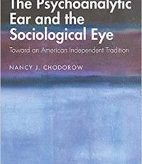The Psychoanalytic Ear and the Sociological Eye