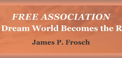 FREE ASSOCIATION: When the Dream World Becomes the Real World