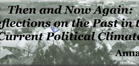 Then and Now Again: Reflections on the Past in the Current Political Climate
