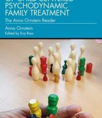 Toward a Theory of Child-Centered Psychodynamic Family Treatment: The Anna Ornstein Reader