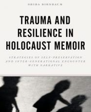 Trauma and Resilience in Holocaust Memoir