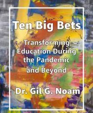 Ten Big Bets: Transforming Education During the Pandemic and Beyond