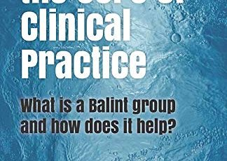 Restoring the Core of Clinical Practice – A Book Review