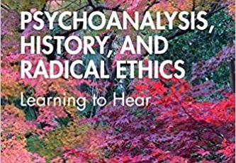 Psychoanalysis, History and Radical Ethics – Book Review