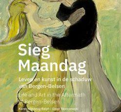 Sieg Maandag: Life and Art in the Aftermath of Bergen-Belsen