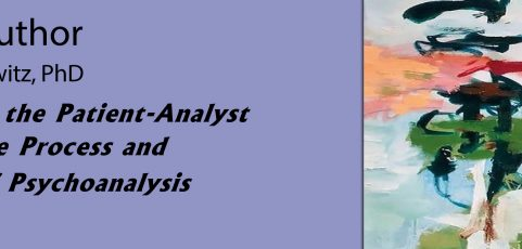 """Meet The Author of """"The Role of the Patient-Analyst Match in the Process and Outcome of Psychoanalysis (Routledge, 2020)"""" with Judy L. Kantrowitz, PhD"""